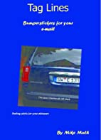 Tag Lines: Bumperstickers for your e-mail by…
