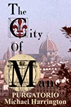 The City of Man: Book II - Purgatorio by…