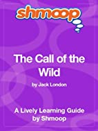The Call of the Wild: Shmoop Study Guide by…