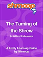 The Taming of the Shrew: Shmoop Study Guide…