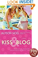 Kiss & Blog: A Novel: Alyson Noel