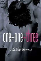 One one = three by Sasha James