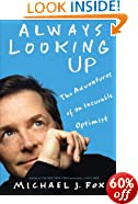 Always Looking Up: The Adventures of an Incurable Optimist: Michael J. Fox