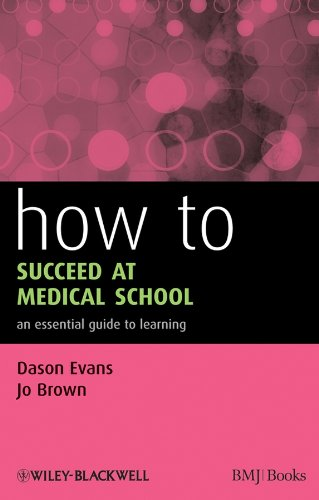 how-to-succeed-at-medical-school-an-essential-guide-to-learning-how-how-to