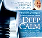 Deep Calm by Dr. Andrew Weil