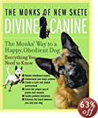 Divine Canine: The Monks' Way to a Happy, Obedient Dog: The Monks of New Skete