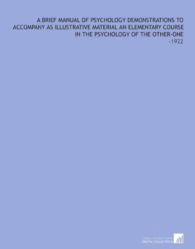 a-brief-manual-of-psychology-demonstrations-to-accompany-as-illustrative-material-an-elementary-course-in-the-psychology-of-the-other-one-1922
