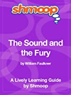 The Sound and the Fury: Shmoop Study Guide…