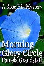Morning Glory Circle by Pamela Grandstaff