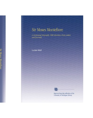 sir-moses-montefiore-a-centennial-biography-with-selections-from-letters-and-journals