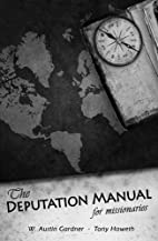 The Deputation Manual for Missionaries by…