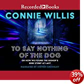 To Say Nothing of the Dog: Or How We Found the Bishop's Bird Stump at Last (Unabridged)