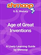 Age of Great Inventions: Shmoop US History…
