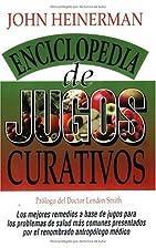 Enciclopedia de Jugos Curativos by John…