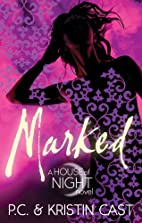 Marked: House of Night: Book 1 by P.C. Cast