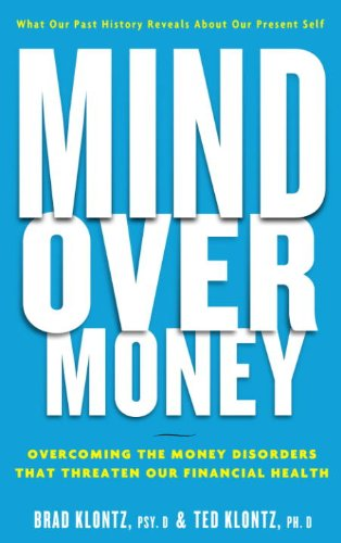 mind-over-money-overcoming-the-money-disorders-that-threaten-our-financial-health