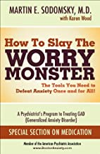 How to Slay the Worry Monster: The Tools You…