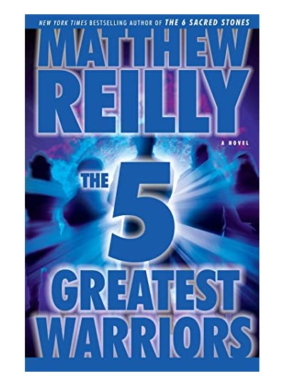 The Five Greatest Warriors, por Matthew Reilly