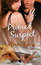 Primed Suspect (Handcuffs and Lace) by Ann…