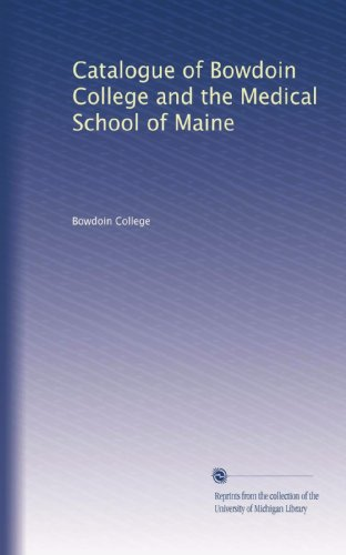 catalogue-of-bowdoin-college-and-the-medical-school-of-maine-volume-38