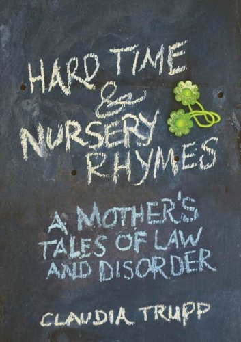 hard-time-nursery-rhymes-a-mothers-tales-of-law-and-disorder