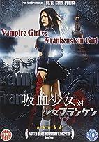 Vampire Girl vs. Frankenstein Girl by…