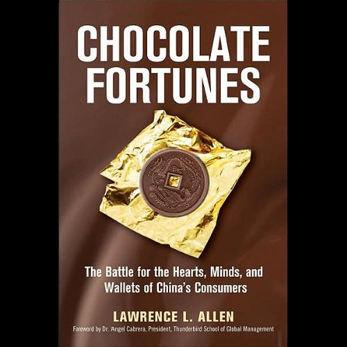 chocolate-fortunes-the-battle-for-the-hearts-minds-and-wallets-of-chinas-consumers