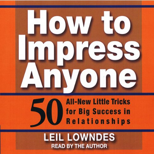 how-to-impress-anyone-50-all-new-little-tricks-for-big-success-in-relationships