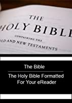 The Bible - The Holy Bible Formatted for…