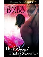 The Bond That Saves Us by Christine d'Abo