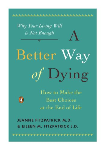 a-better-way-of-dying-how-to-make-the-best-choices-at-the-end-of-life