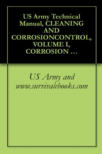 us-army-technical-manual-cleaning-and-corrosioncontrol-volume-i-corrosion-program-and-corrosion-theory-tm-1-1500-344-23-1-2005