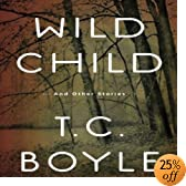 Wild Child: And Other Stories (Audio Download): T. C. Boyle