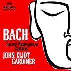 Bach: Sacred Masterpieces and Cantatas by…