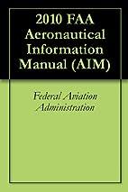 2010 FAA Aeronautical Information Manual…