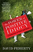 The Power of Positive Idiocy by David…
