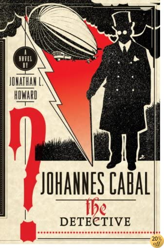 TJohannes Cabal the Detective (Johannes Cabal Novels Book 2)