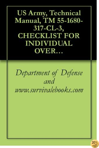 US Army, Technical Manual, TM 55-1680-317-CL-3, CHECKLIST FOR INDIVIDUAL OVERWATER SURVIVAL KIT, PART NO. 11-1-, (NSN 1680-00-973-1863), 1981
