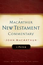 1 Peter MacArthur New Testament Commentary…