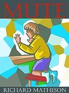 Mute [novelette] by Richard Matheson