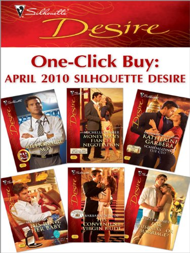 one-click-buy-april-2010-silhouette-desire-billionaire-mdmoney-mans-fiance-negotiationscandalizing-the-ceohis-ring-her-babyhis-convenient-virgin-bridefor-businessor-marriage