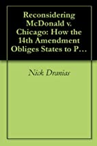 Reconsidering McDonald v. Chicago: How the…