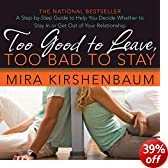 Too Good to Leave, Too Bad to Stay: Decide Whether to Stay In or Get Out of Your Relationship (Unabridged)
