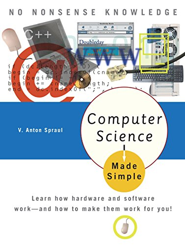 computer-science-made-simple-learn-how-hardware-and-software-work-and-how-to-make-them-work-for-you