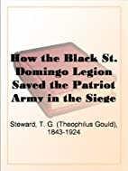 How the Black St. Domingo Legion Saved the…