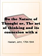 On the Nature of Thought or, The act of…