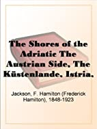 The Shores of the Adriatic The Austrian…