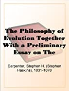 The Philosophy of Evolution Together With a…