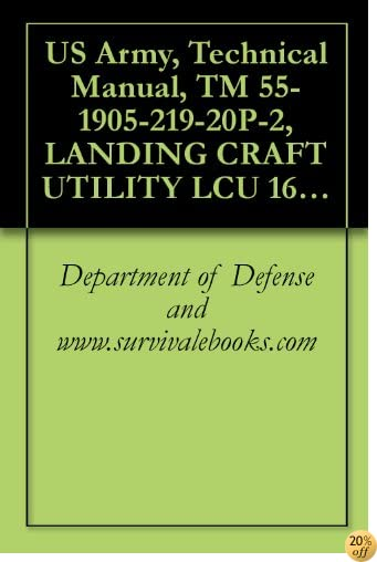 US Army, Technical Manual, TM 55-1905-219-20P-2, LANDING CRAFT UTILITY LCU 1667 THRU 1670, (NSN 1905-00-168-5764), 1993