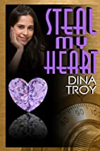 Steal My Heart by Dina Troy